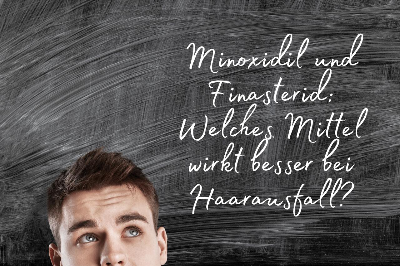 Minoxidil und Finasterid Welches Mittel wirkt besser bei Haarausfall