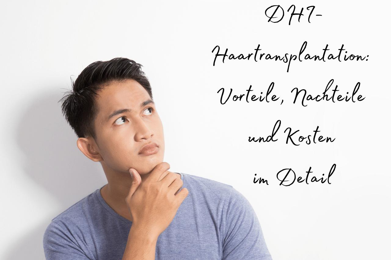 DHI-Haartransplantation Methode Vorteile, Nachteile & Kosten im Detail