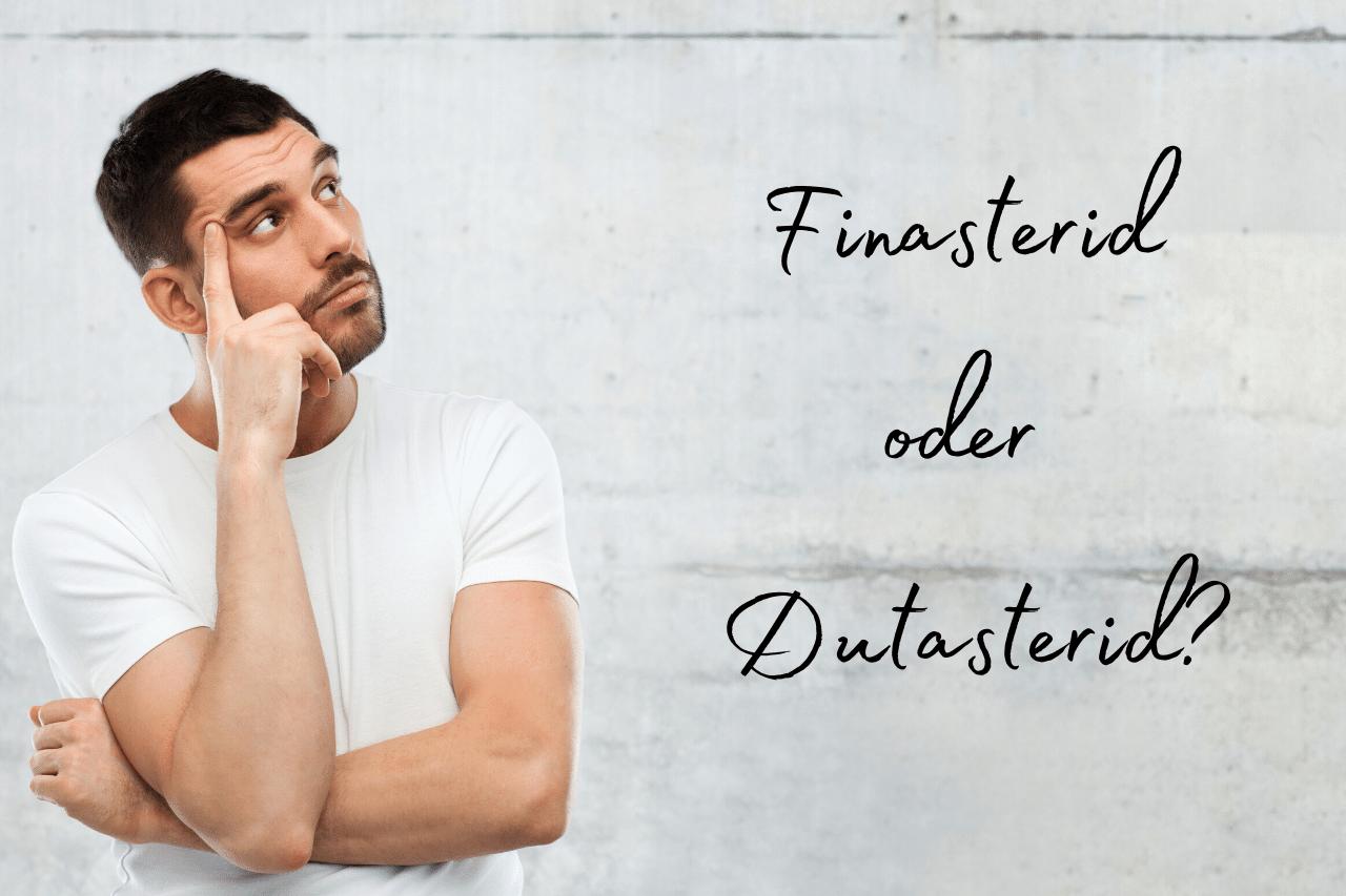 Finasterid oder Dutasterid Was ist besser, um Haarausfall zu verhindern